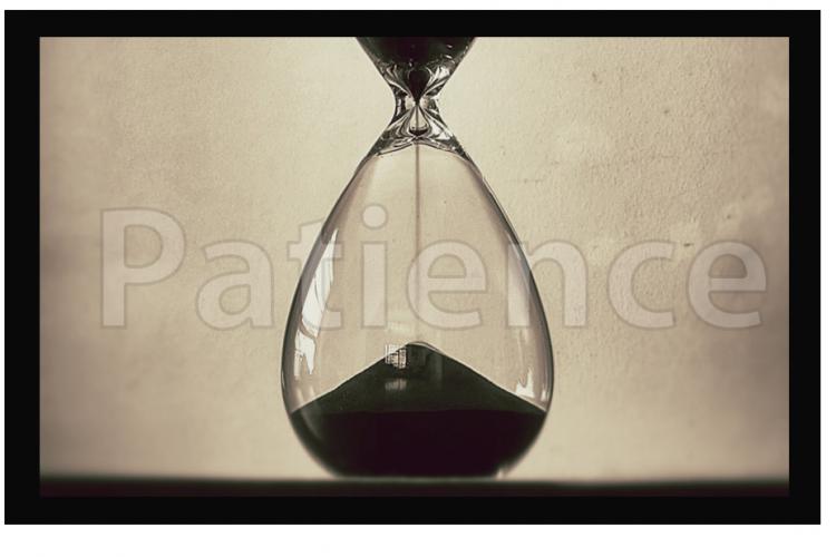 #3 Patience: It Is What It Is